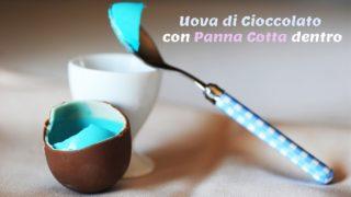 Uova di Cioccolato con Panna cotta per Pasqua